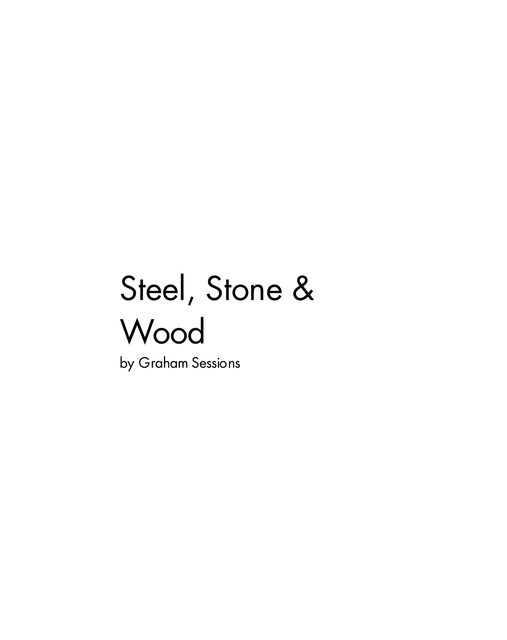 Steel, Stone and Wood