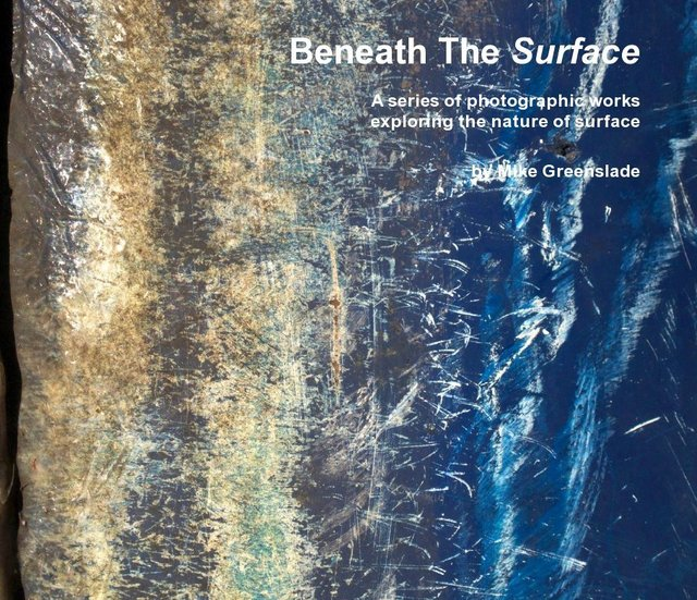 Beneath The Surface A series of photographic works exploring the nature of surface