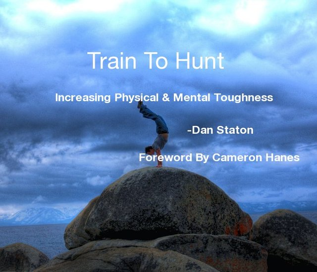 Train To Hunt Increasing Physical & Mental Toughness