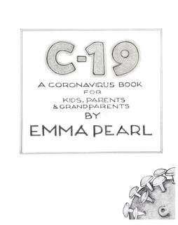 C-19: A Coronavirus Book for Kids, Parents & Grandparents book cover