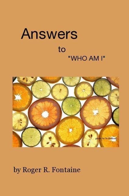 "Answers to ""WHO AM I"""