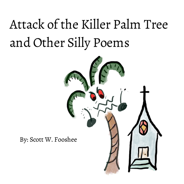 Attack of the Killer Palm Tree and Other Silly Poems