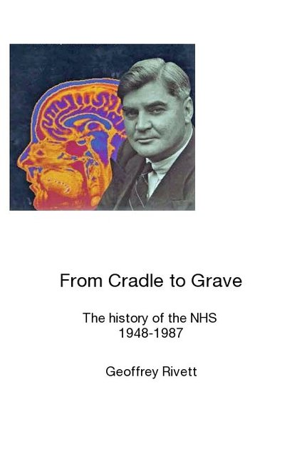From Cradle to Grave The history of the NHS 1948-1987