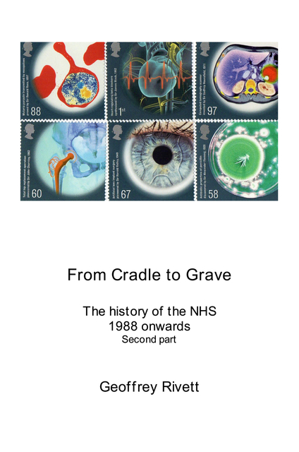 From Cradle to Grave The history of the NHS 1988 onwards Second part
