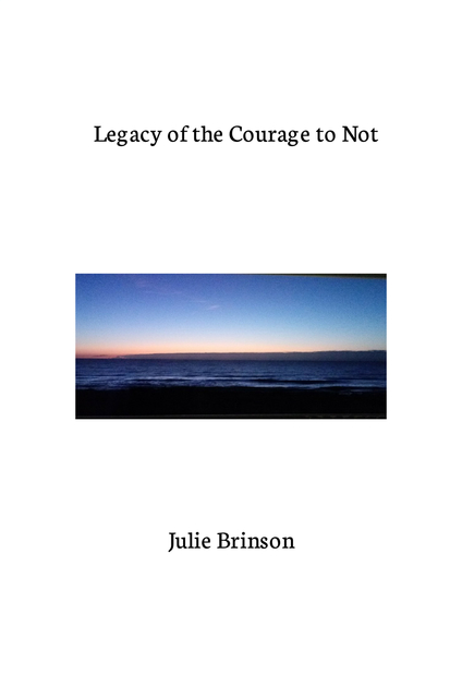 Legacy of the Courage to Not