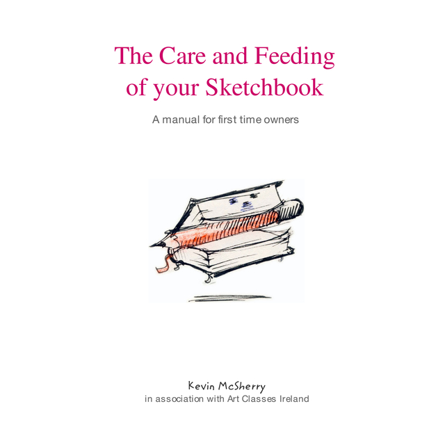 The Care and Feeding of your Sketchbook
