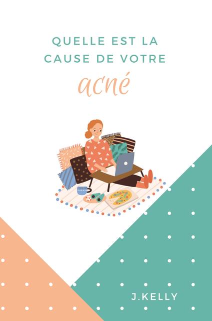 Quelle est la cause de votre acné