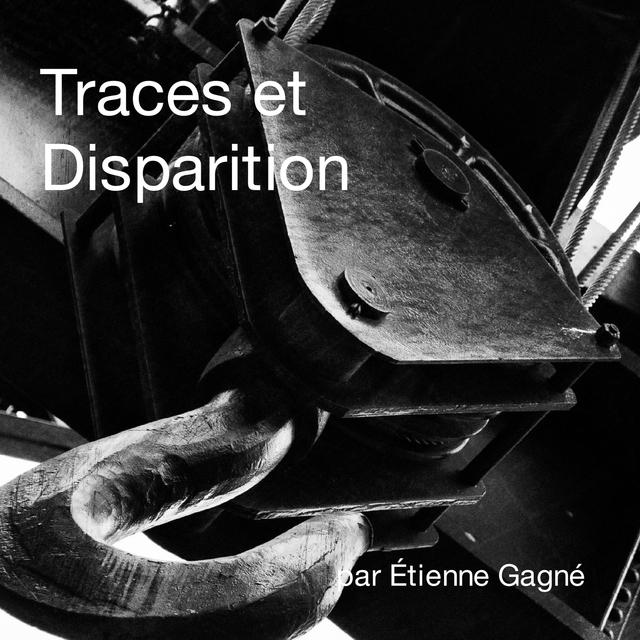 Traces et Disparition