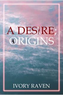 A Desire; Origins book cover