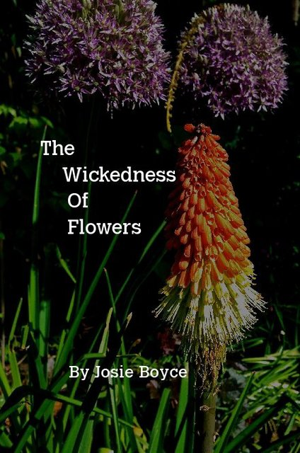 The Wickedness Of Flowers