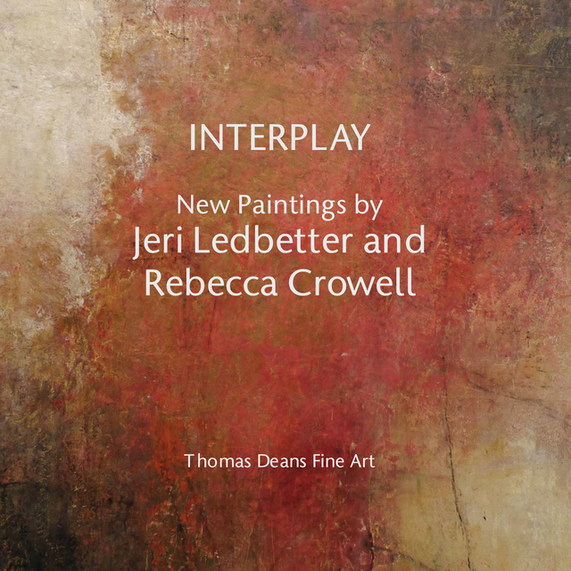 INTERPLAY  New Paintings by Jeri Ledbetter and  Rebecca Crowell
