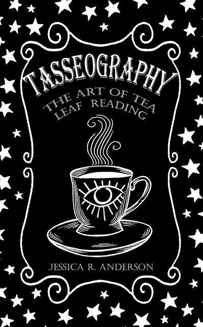 Tasseography - The Art of Tea Leaf Reading