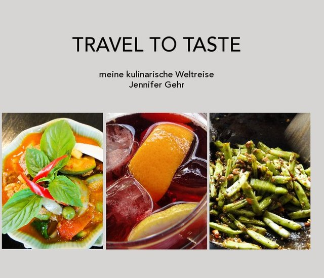 TRAVEL TO TASTE meine kulinarische Weltreise Jennifer Gehr
