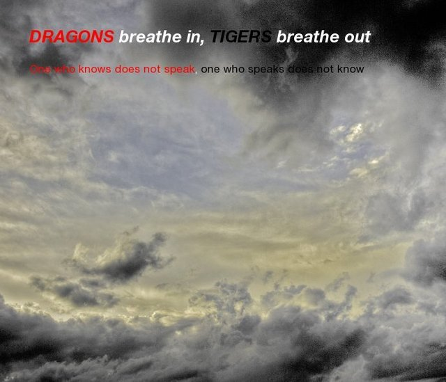 DRAGONS breathe in, TIGERS breathe out