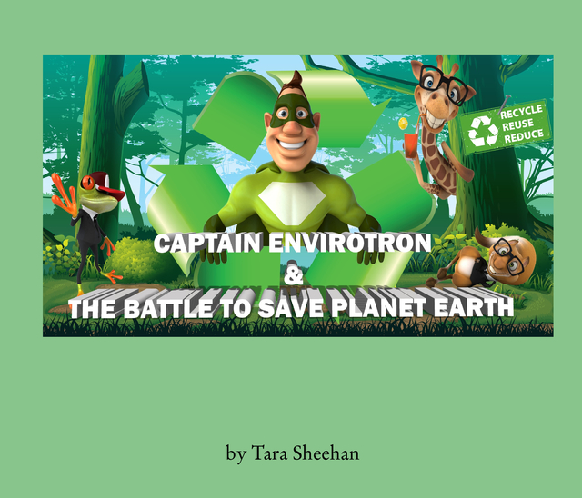 Captain Envirotron & The Battle to Save Planet Earth