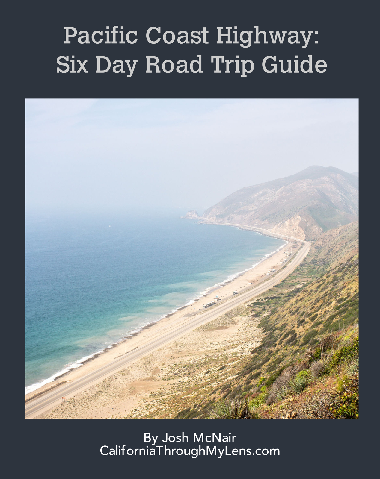 Pacific Coast Highway: Six Day Road Trip Guide Ebook by