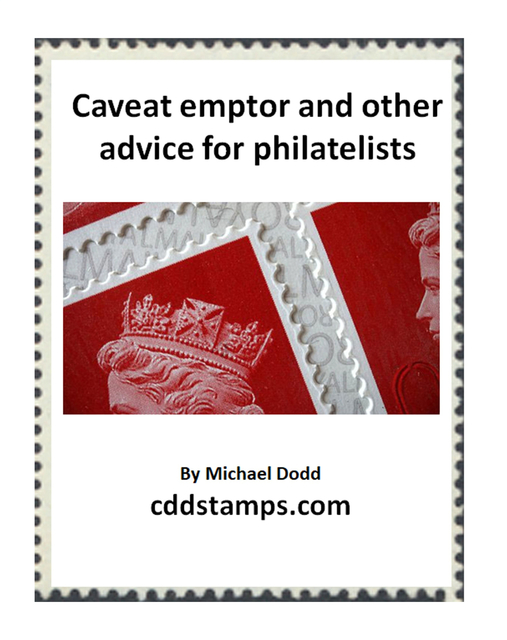 Caveat emptor and other advice for philatelists